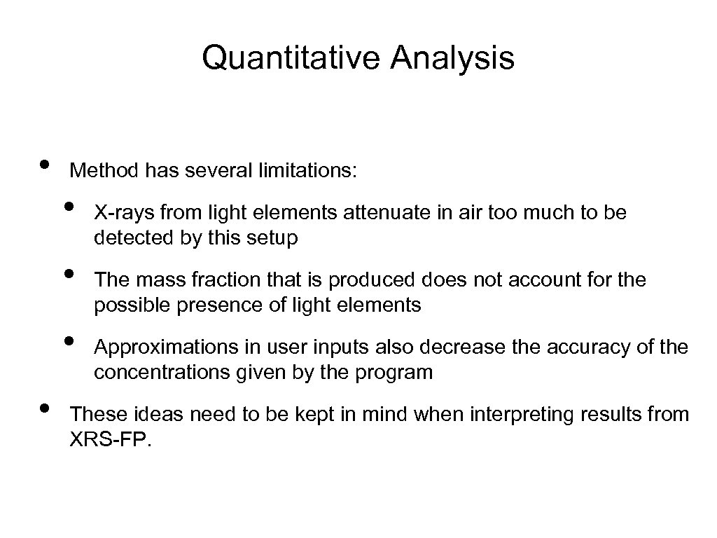 Quantitative Analysis • Method has several limitations: • • X-rays from light elements attenuate