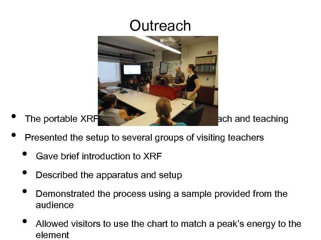 Outreach • • The portable XRF cart's main purpose is outreach and teaching Presented