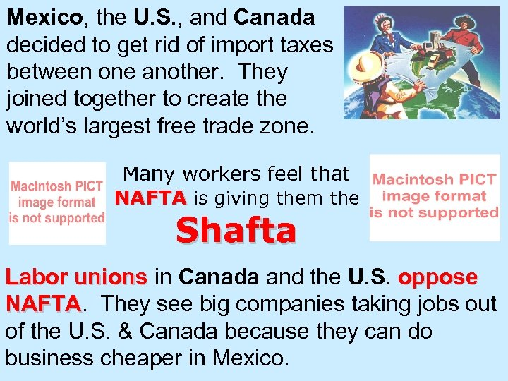 Mexico, the U. S. , and Canada decided to get rid of import taxes