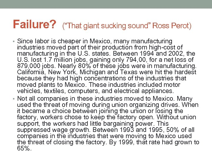 """Failure? (""""That giant sucking sound"""" Ross Perot) • Since labor is cheaper in Mexico,"""