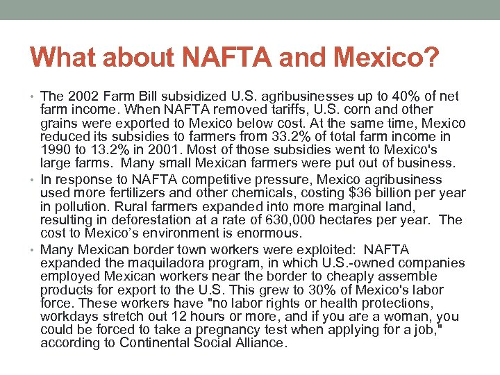 What about NAFTA and Mexico? • The 2002 Farm Bill subsidized U. S. agribusinesses