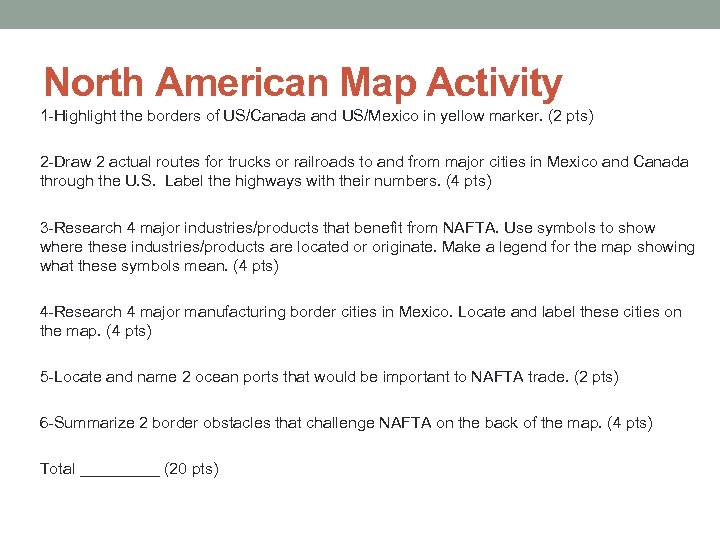 North American Map Activity 1 -Highlight the borders of US/Canada and US/Mexico in yellow