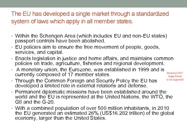 The EU has developed a single market through a standardized system of laws which