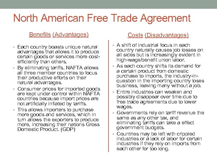 North American Free Trade Agreement Benefits (Advantages) • Each country boasts unique natural advantages