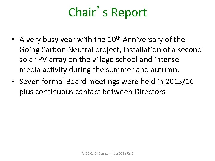 Chair's Report • A very busy year with the 10 th Anniversary of the