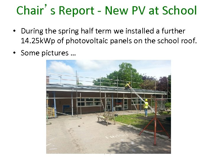 Chair's Report - New PV at School • During the spring half term we