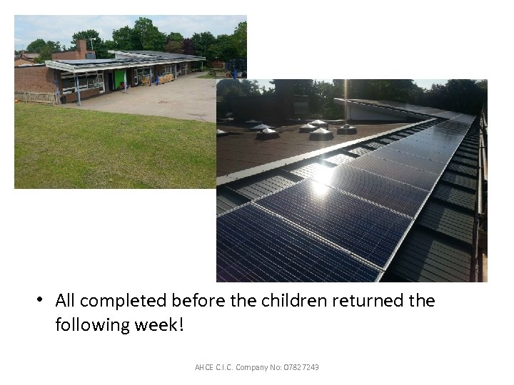• All completed before the children returned the following week! AHCE C. I.