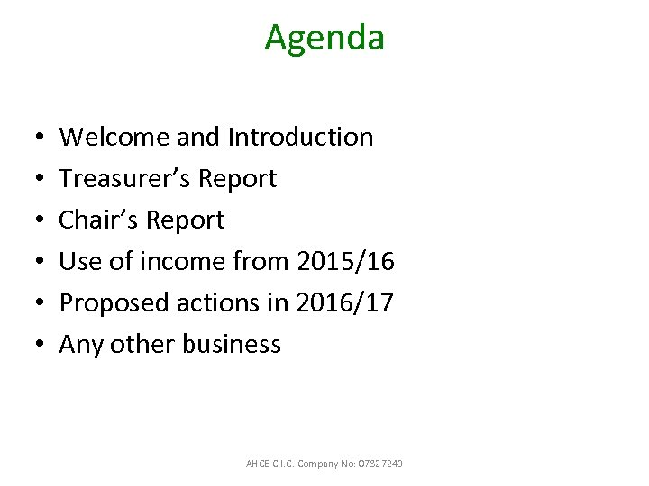 Agenda • • • Welcome and Introduction Treasurer's Report Chair's Report Use of income