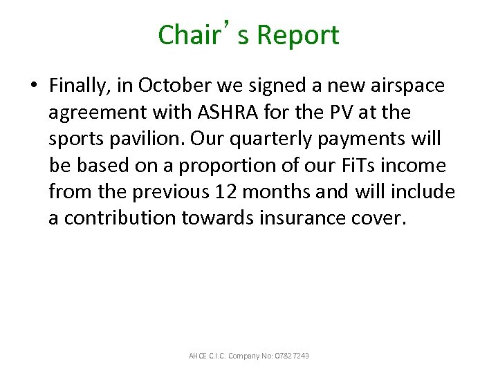 Chair's Report • Finally, in October we signed a new airspace agreement with ASHRA