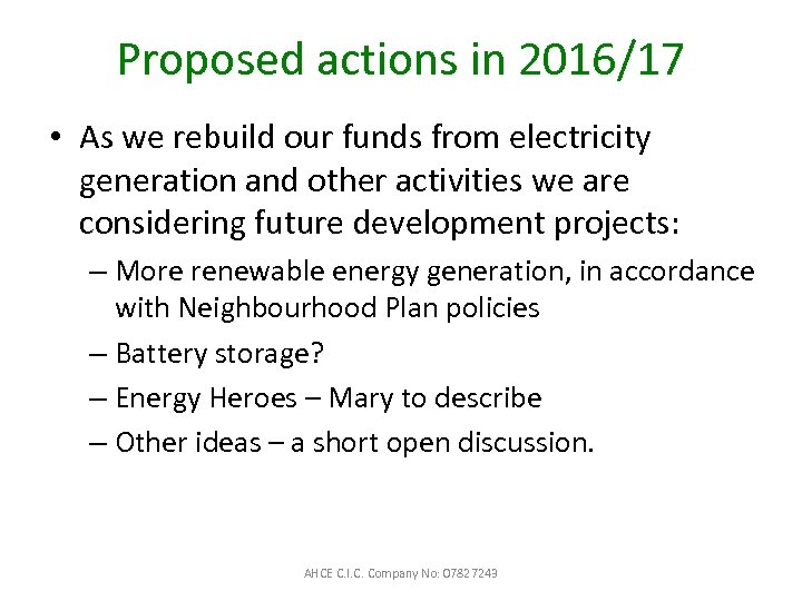 Proposed actions in 2016/17 • As we rebuild our funds from electricity generation and