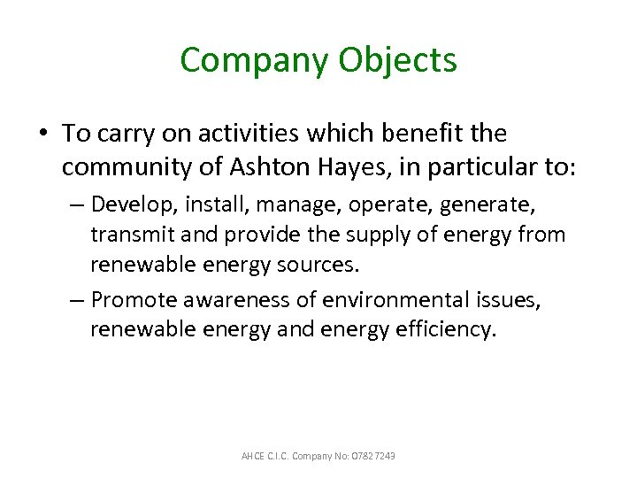 Company Objects • To carry on activities which benefit the community of Ashton Hayes,