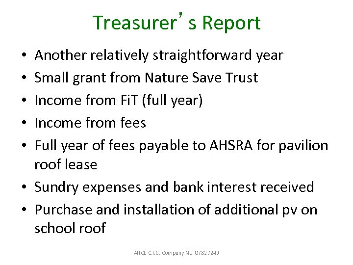 Treasurer's Report Another relatively straightforward year Small grant from Nature Save Trust Income from