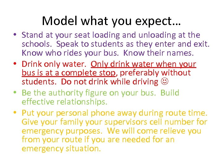 Model what you expect… • Stand at your seat loading and unloading at the