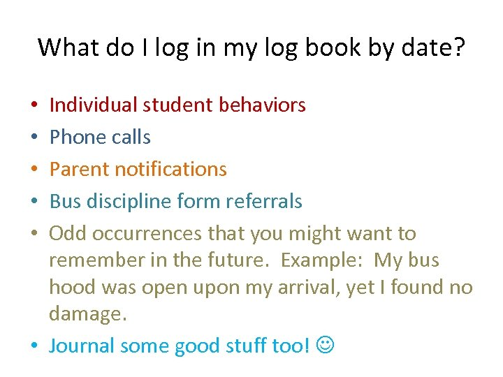 What do I log in my log book by date? Individual student behaviors Phone