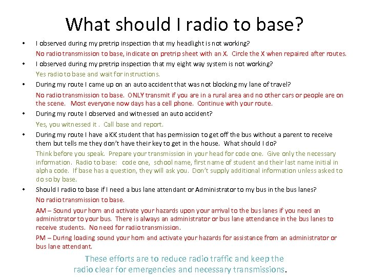 What should I radio to base? • • • I observed during my pretrip