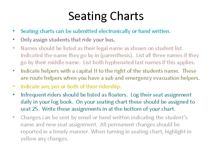 Seating Charts • Seating charts can be submitted electronically or hand written. • Only