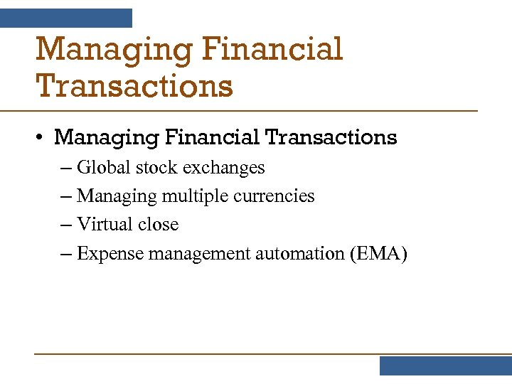 Managing Financial Transactions • Managing Financial Transactions – Global stock exchanges – Managing multiple