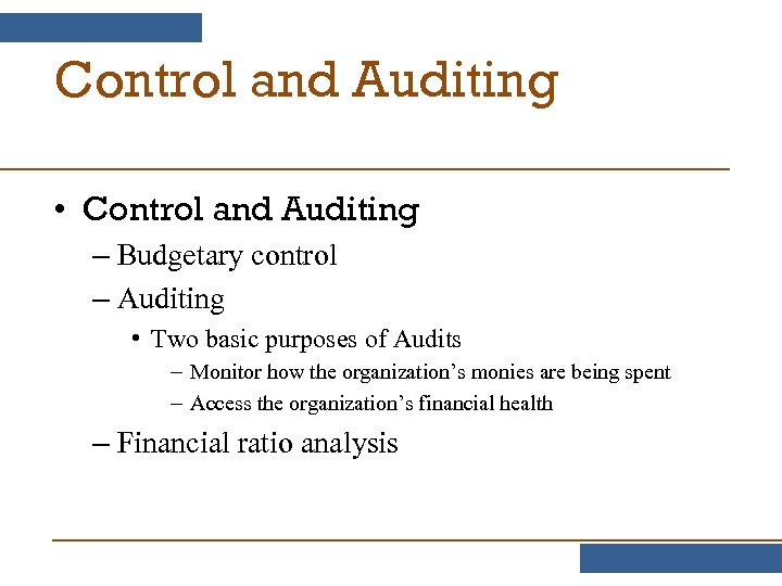 Control and Auditing • Control and Auditing – Budgetary control – Auditing • Two