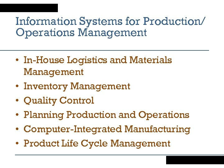 Information Systems for Production/ Operations Management • In-House Logistics and Materials Management • Inventory