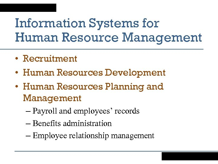 Information Systems for Human Resource Management • Recruitment • Human Resources Development • Human