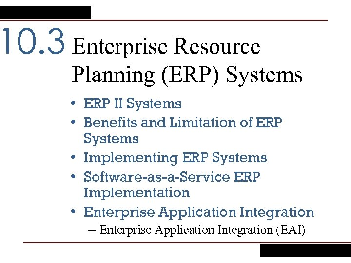 10. 3 Enterprise Resource Planning (ERP) Systems • ERP II Systems • Benefits and