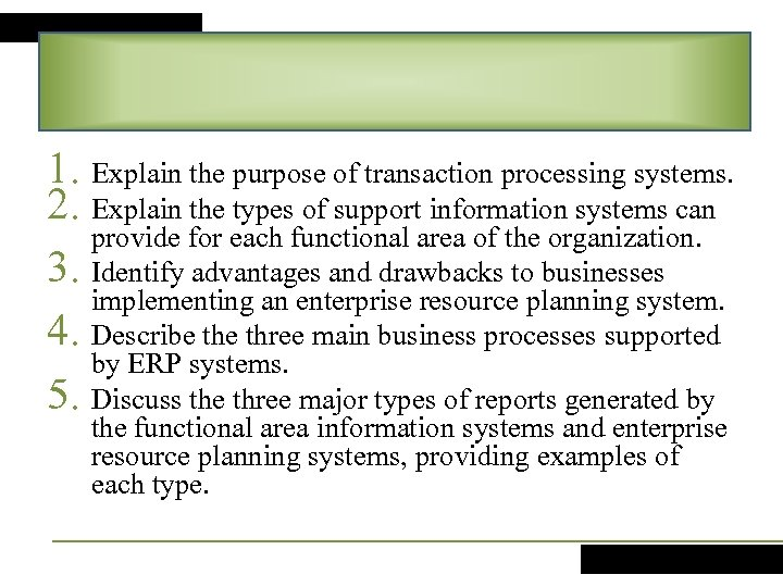 1. Explain the purpose of transaction processing systems. 2. Explain the types of support