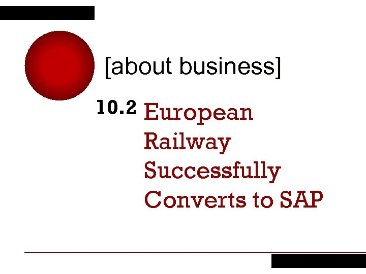 [about business] 10. 2 European Railway Successfully Converts to SAP