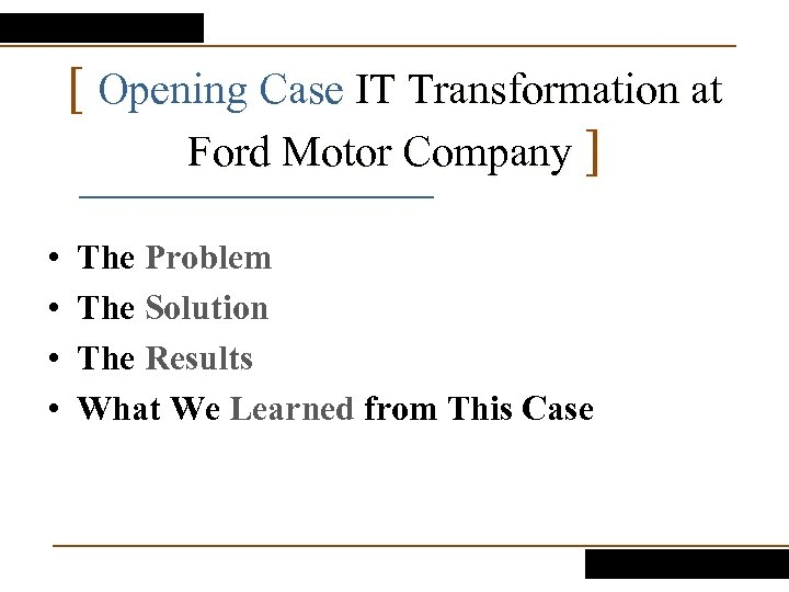 [ Opening Case IT Transformation at Ford Motor Company ] • • The Problem