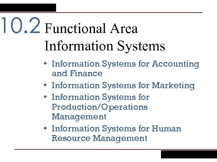 10. 2 Functional Area Information Systems • Information Systems for Accounting and Finance •