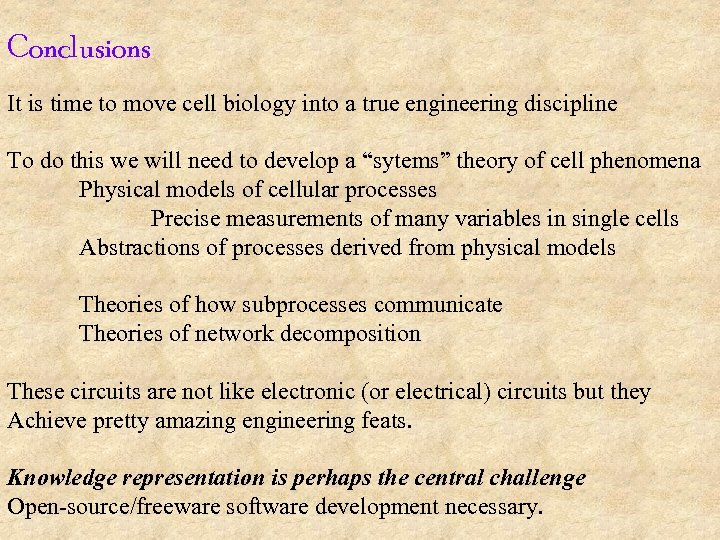 Conclusions It is time to move cell biology into a true engineering discipline To