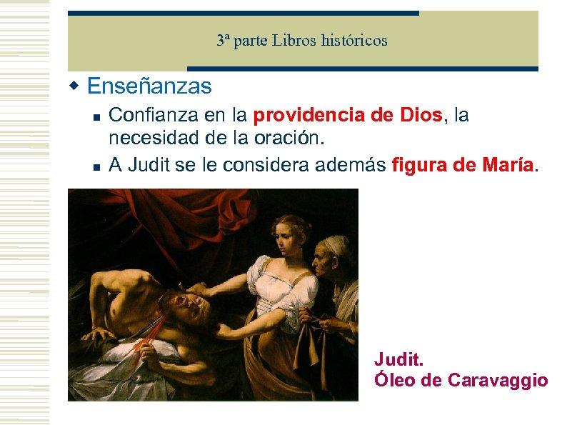 3ª parte Libros históricos Enseñanzas Confianza en la providencia de Dios, la necesidad de