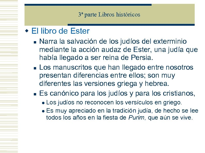 3ª parte Libros históricos El libro de Ester Narra la salvación de los judíos