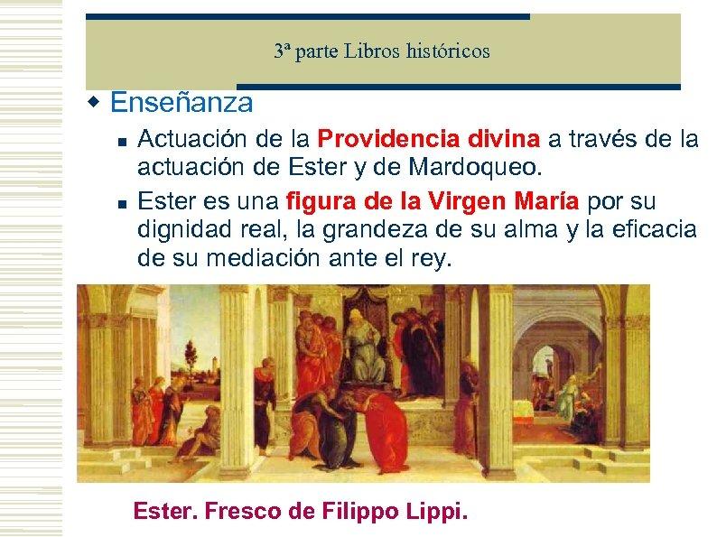 3ª parte Libros históricos Enseñanza Actuación de la Providencia divina a través de la