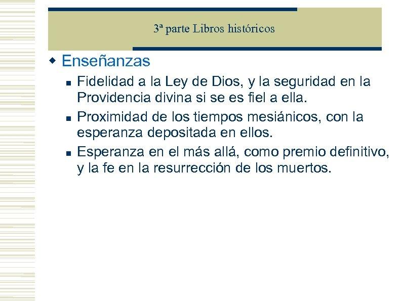 3ª parte Libros históricos Enseñanzas Fidelidad a la Ley de Dios, y la seguridad