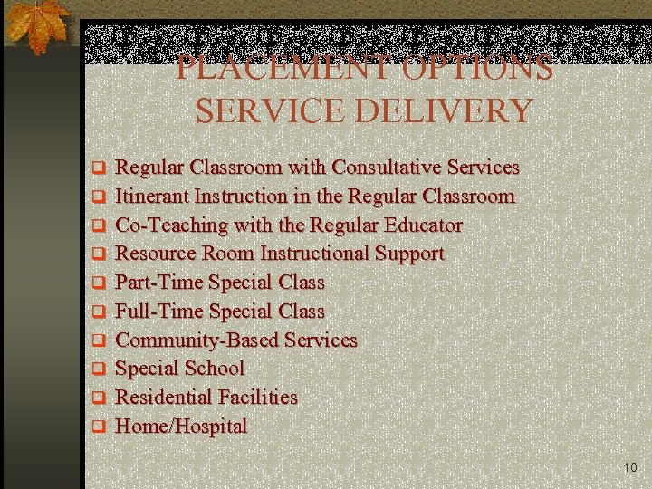 PLACEMENT OPTIONS SERVICE DELIVERY q q q q q Regular Classroom with Consultative Services