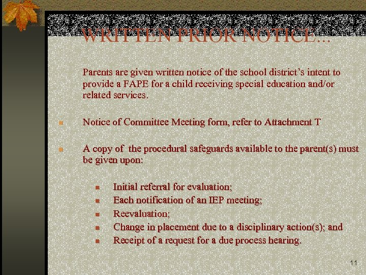 WRITTEN PRIOR NOTICE. . . Parents are given written notice of the school district's