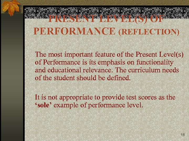 PRESENT LEVEL(S) OF PERFORMANCE (REFLECTION) The most important feature of the Present Level(s) of