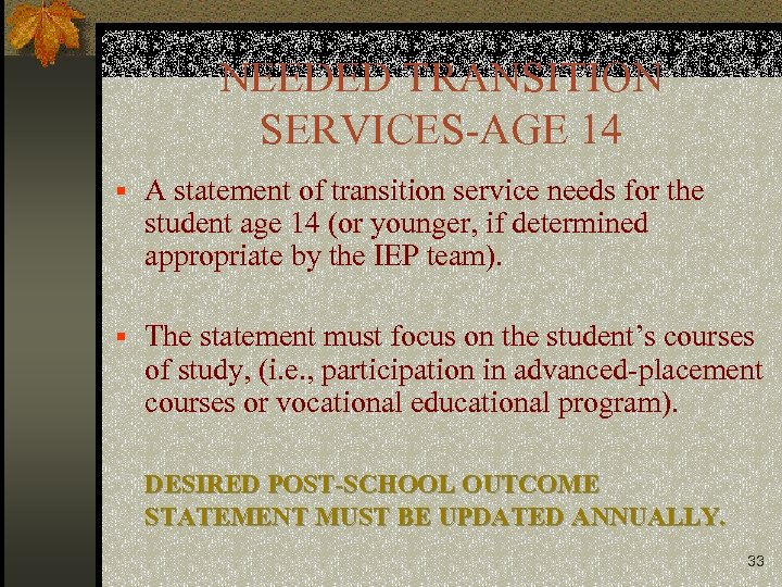 NEEDED TRANSITION SERVICES-AGE 14 § A statement of transition service needs for the student