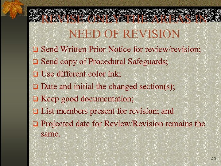 REVISE ONLY THE AREAS IN NEED OF REVISION Send Written Prior Notice for review/revision;