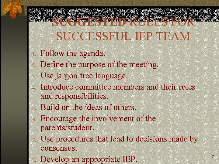 SUGGESTED RULES FOR SUCCESSFUL IEP TEAM 1. 2. 3. 4. 5. 6. 7. 8.