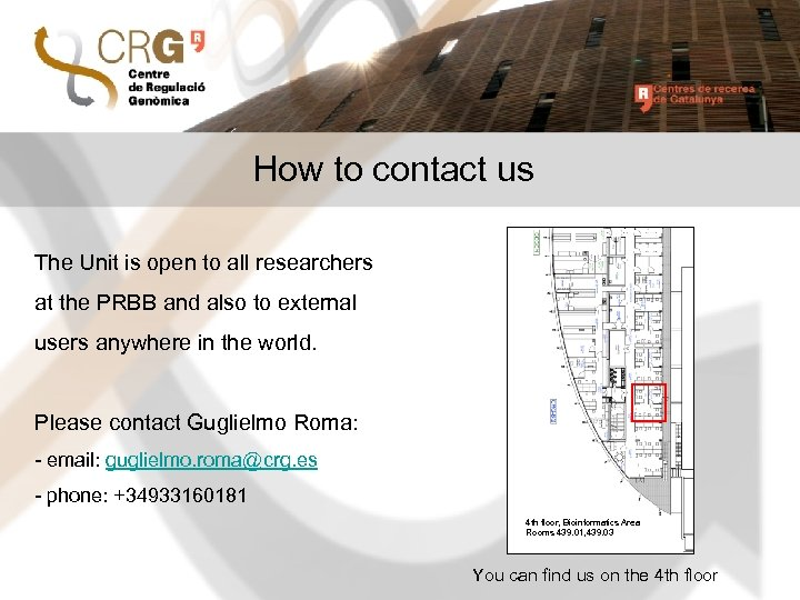 How to contact us The Unit is open to all researchers at the PRBB