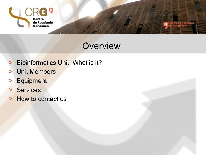 Overview > > > Bioinformatics Unit: What is it? Unit Members Equipment Services How