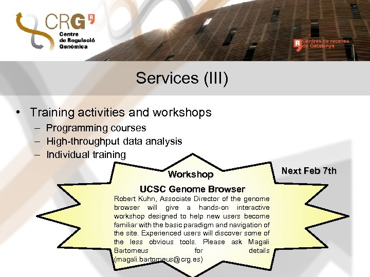 Services (III) • Training activities and workshops – Programming courses – High-throughput data analysis