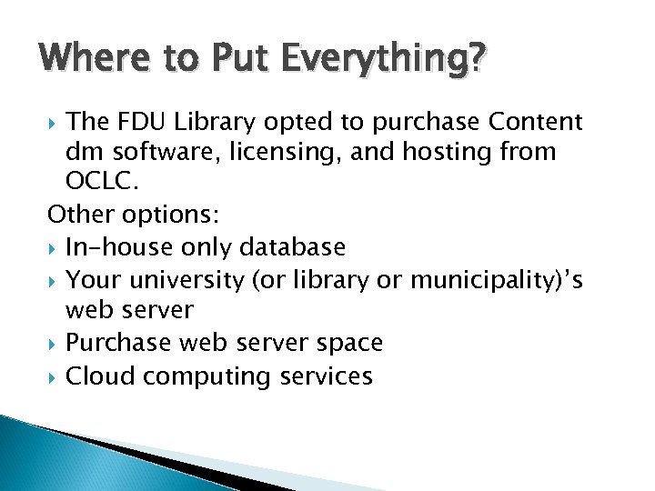 Where to Put Everything? The FDU Library opted to purchase Content dm software, licensing,