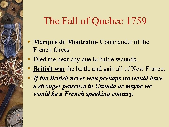 The Fall of Quebec 1759 w Marquis de Montcalm- Commander of the French forces.