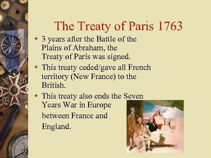 The Treaty of Paris 1763 w 3 years after the Battle of the Plains