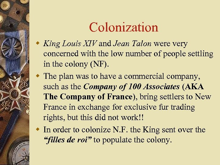 Colonization w King Louis XIV and Jean Talon were very concerned with the low