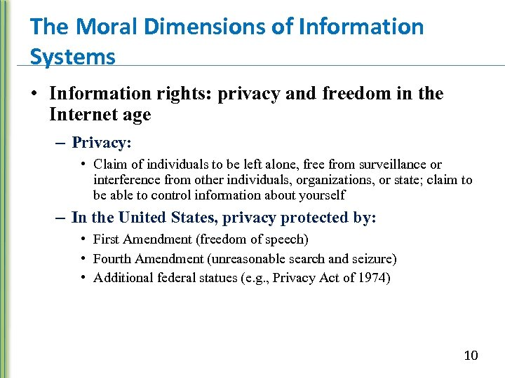 The Moral Dimensions of Information Systems • Information rights: privacy and freedom in the