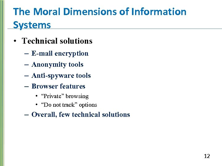 The Moral Dimensions of Information Systems • Technical solutions – – E-mail encryption Anonymity