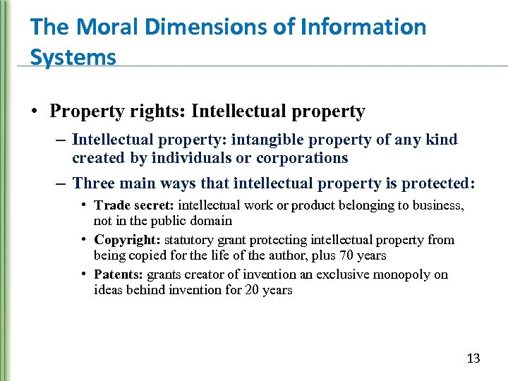 The Moral Dimensions of Information Systems • Property rights: Intellectual property – Intellectual property: